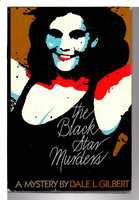 THE BLACK STAR MURDERS. by Gilbert, Dale L.