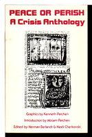 PEACE OR PERISH: A Crisis Anthology. by Berlandt Herman and Neeli Cherkovski, editors; Kenneth Patchen, graphics.