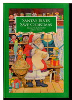 SANTA'S ELVES SAVE CHRISTMAS: A Christmas Treasury Pop-Up. by Mitchell, Kathy and Jerry Harston, illustrators. Bruce Foster, paper engineer.