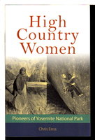 HIGH COUNTRY WOMEN: Pioneers of Yosemite National Park. by Enss, Chris.