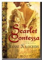 THE SCARLET CONTESSA: A Novel of the Italian Renaissance. by Kalogridis, Jeanne.