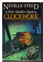 CLOCKWORK: A Peter Marklin Mystery. by Steed, Neville.