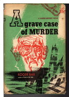 A GRAVE CASE OF MURDER. by Bax, Roger (pseudonym of Paul Winterton, Paul 1908-2001)