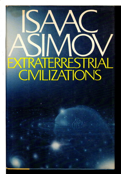 EXTRATERRESTRIAL CIVILIZATIONS/ by Asimov, Isaac.