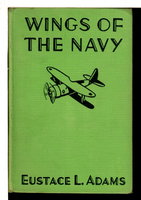 WINGS OF THE NAVY: Air Combat Stories for Boys #6. by Adams, Eustace L. (1891-1963)