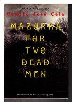 MAZURKA FOR TWO DEAD MEN. by Cela, Camilo Jose.