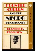 COUNTEE CULLEN AND THE NEGRO RENAISSANCE. by [Cullen, Countee] Ferguson, Blanche E.