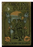 CAROLINE AT COLLEGE, #2 in series. by Richards, Lela Horne.