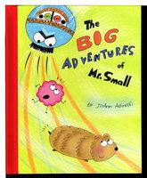 THE BIG ADVENTURES OF MR. SMALL. by Adinolfi, JoAnn.