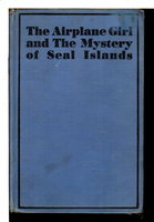 THE AIRPLANE GIRL AND THE MYSTERY OF SEAL ISLANDS, #3 in series. by Bardwell, Harrison (pseudonym of Edith Janice E. J. Craine)