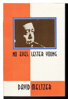 NO EYES: LESTER YOUNG. by Meltzer, David.