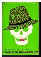 BLOOD OF STRAWBERRIES. by Van Dyke, Henry (1928-2011)