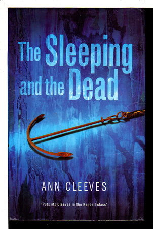 THE SLEEPING AND THE DEAD. by Cleeves, Ann.