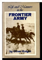 LIFE AND MANNERS IN THE FRONTIER ARMY. by Knight, Oliver.