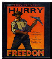 HURRY FREEDOM: African Americans in Gold Rush California. by Stanley, Jerry.