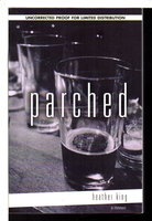 PARCHED: A Memoir. by King, Heather.