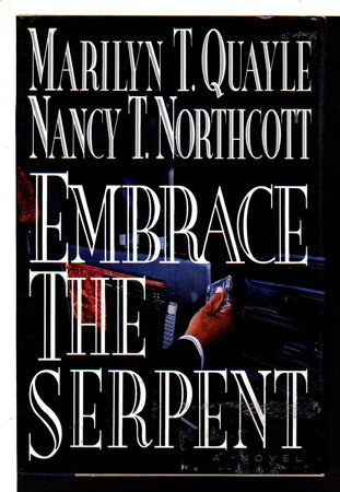 EMBRACE THE SERPENT. by Quayle, Marilyn T. and Nancy T. Northcott