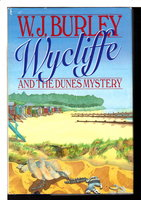 WYCLIFFE AND THE DUNES MYSTERY. by Burley, W. J.