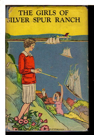 THE GIRLS OF SILVER SPUR RANCH. by Cooke, Grace MacGowan and Anne McQueen.