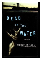 DEAD IN THE WATER. by Cole, Meredith.