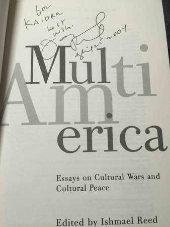 MULTI-AMERICA: Essays of Cultural Wars and Cultural Peace. by [Anthology, signed] Reed, Ishmael, editor (Ana Castillo, Leslie Marmon Silko, Amiri Baraka, Gerald Vizenor, Bharati Mukherjee, and others, contributors.)