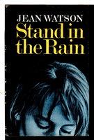 STANDING IN THE RAIN. by Watson, Jean.