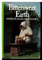 BITTERSWEET EARTH. by Massey, Ellen Gray, editor.