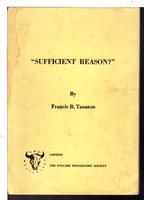 "SUFFICIENT REASON?"" An Examination of Terry's Celebrated Order to Custer. by Taunton, Francis B."
