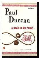 A SNAIL IN MY PRIME: New and Selected Poems. by Durcan, Paul.