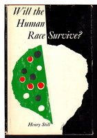 WILL THE HUMAN RACE SURVIVE? by Still, Henry.