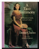 A TACO TESTIMONY: Meditations on Family, Food and Culture. by Chavez, Denise.