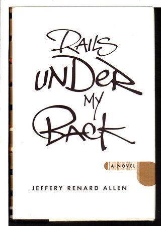 RAILS UNDER MY BACK. by Allen, Jeffery Renard.