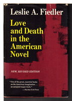 LOVE AND DEATH IN THE AMERICAN NOVEL. by Fiedler, Leslie A.