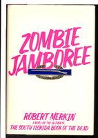 ZOMBIE JAMBOREE. by Merkin, Robert.