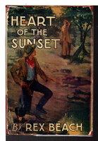 HEART OF THE SUNSET. by Beach, Rex (1877-1949)