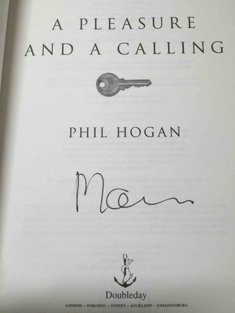 A PLEASURE AND A CALLING. by Hogan, Phil.