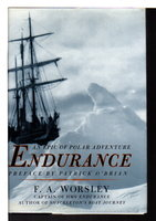 ENDURANCE: An Epic of Polar Adventure. by Worsley, F. A.; preface by Patrick O'Brian.