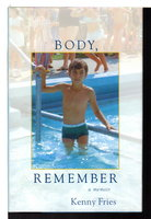 BODY REMEMBER: A Memoir. by Fries, Kenny.