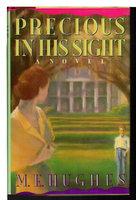 PRECIOUS IN HIS SIGHT. by Hughes, M. E.