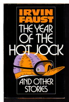 THE YEAR OF THE HOT JOCK and Other Stories. by Faust, Irvin.