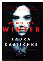 MIND OF WINTER. by Kasischke, Laura.