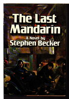 THE LAST MANDARIN. by Becker, Stephen.
