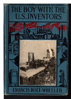 THE BOY WITH THE U.S. INVENTORS: U.S. Service Series #12. by Rolt-Wheeler, Francis.
