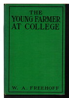 THE YOUNG FARMER AT COLLEGE, #2 in the series. by Freehoff, W. A.