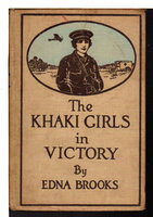 THE KHAKI GIRLS IN VICTORY, #4 in series. by Brooks, Edna,