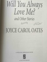 WILL YOU ALWAYS LOVE ME? and Other Stories. by Oates, Joyce Carol.