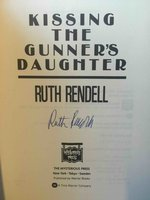 KISSING THE GUNNER'S DAUGHTER. by Rendell, Ruth.