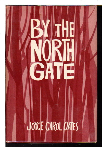 BY THE NORTH GATE. by Oates, Joyce Carol.