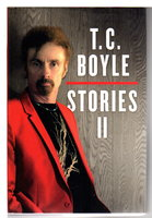 STORIES II: The Collected Stories of T. Coraghessan Boyle, Volume II. by Boyle, T. C.