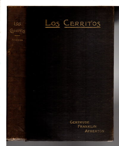 LOS CERRITOS: A Romance of the Modern Time. by Atherton, Gertrude Franklin Horn (1857-1948)
